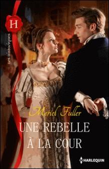 Une rebelle à la cour-Meriel Fuller