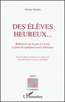 DES ELEVES HEUREUX... Réflexion sur la joie à l'école à partir de quelques textes littéraires-Georges Snyders
