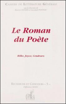 Le roman du poète - [actes du colloque organisé à l'École normale supérieure de Fontenay-Saint-Cloud, le 25 novembre 1996-B Didier