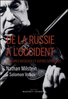 De la Russie à l'Occident - Mémoires musicaux et autres souvenirs-Nathan Milstein