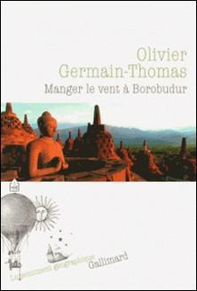 Manger le vent à Borobudur-Thomas-O Germain