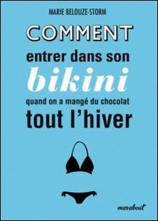 Comment entrer dans son bikini quand on a mangé du chocolat tout l'hiver-Marie Belouze-Storm
