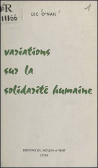 Variations sur la solidarité humaine-Lec O'Nail