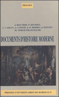 Documents d'histoire moderne. - Du milieu du 17e siècle à la fin du 18e siècle-Claude Cailly , Collectif , Jean Boutier , Nicole Dyonet
