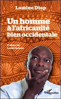 Un homme à l'africanité bien occidentale-Lamine Diop