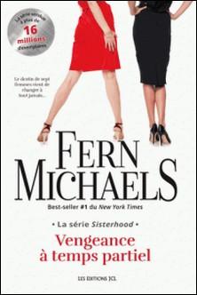 La série Sisterhood, Vengeance à temps partiel-Fern Michaels