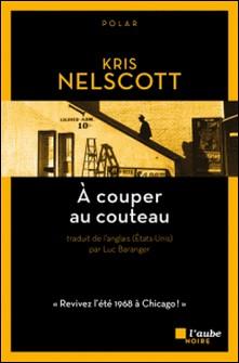 A couper au couteau-Kris Nelscott