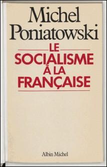 Le Socialisme à la française-Michel Poniatowski