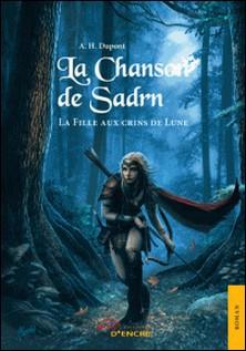La Chanson de Sadrn Tome 1-A-H Dupont