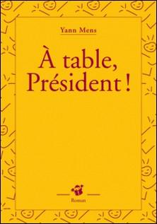 A table, Président !-Yann Mens