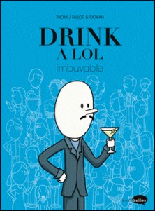 Drink a LOL - Imbuvable-Thom J. Tailor , Ookah