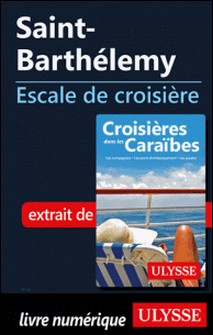 Saint-Barthélemy - Escale de croisière-Collectif