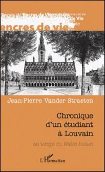 Chronique d'un étudiant à Louvain au temps du Walen Buiten-Jean-Pierre Van der Straeten