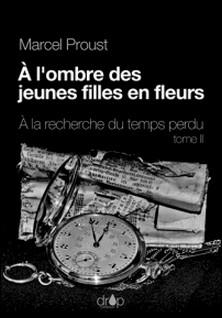 À l'ombre des jeunes filles en fleurs - À la recherche du temps perdu, tome 2-Marcel Proust