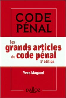 Les grands articles du Code pénal-Yves Mayaud