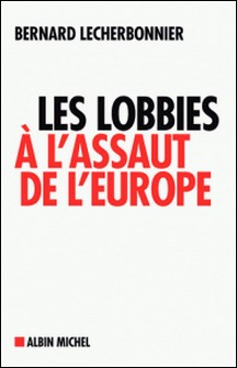Les Lobbies à l'assaut de l'Europe-auteur