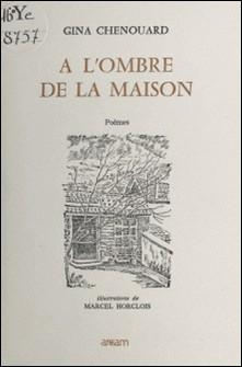 À l'ombre de la maison-Gina Chenouard , Marcel Horclois