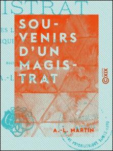 Souvenirs d'un magistrat - Études littéraires, philosophiques et juridiques-A.-L. Martin