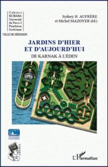 Jardins d'hier et d'aujourd'hui de Karnak à l'Eden-Sydney Hervé Aufrère , Michel Mazoyer