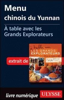 A table avec les grands explorateurs - Menu chinois du Yunnan-Andrée Lapointe
