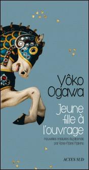 Jeune fille à l'ouvrage-Yoko Ogawa