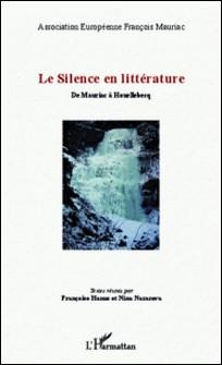 Le silence en littérature - De Mauriac à Houellebecq-Françoise Hanus , Nina Nazarova