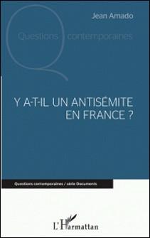 Y a-t-il un antisémite en France ?-Jean Amado