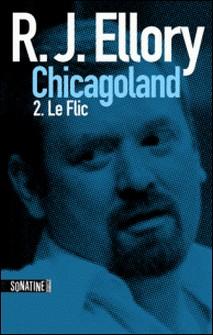 Trois jours à Chicagoland - le flic-Fabrice Pointeau , R.J. ELLORY