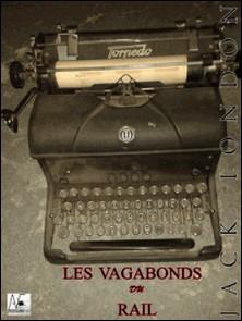 Les vagabonds du rail - The road-Jack London