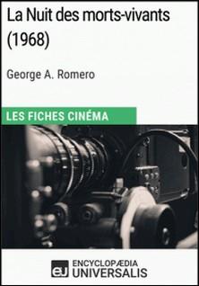 La Nuit des morts-vivants de George A. Romero - Les Fiches Cinéma d'Universalis-Encyclopaedia Universalis