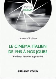 Le cinéma italien de 1945 à nos jours - 4e éd.-Laurence Schifano