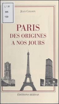 Paris des origines à nos jours-Jean Colson