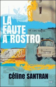 La faute à Rostro-Céline Santran