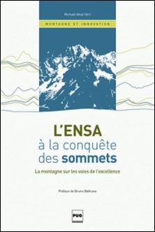 L'ENSA à la conquête des sommets - la montagne sur les voies de l'excellence-Mickaël Attali