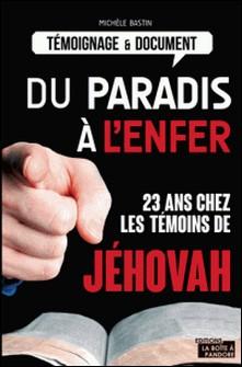 Du paradis à l'enfer - 23 ans chez les témoins de Jéhovah-Michèle Bastin , La Boîte à Pandore