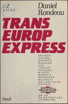 Trans-Europe-Express - Un an de reportage littéraire à