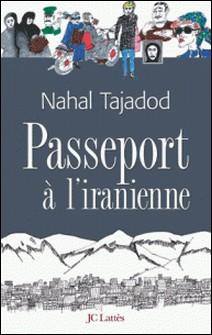 Passeport à l'iranienne-Nahal Tajadod