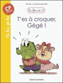 Les filous du CP, Tome 07 - T'es à croquer Gégé !-Mr TAN