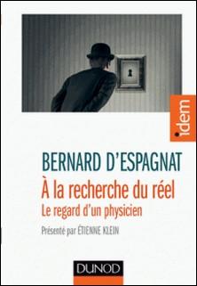 A la recherche du réel - Présenté par Etienne Klein-auteur