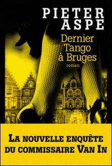 Dernier tango à Bruges-Pieter Aspe