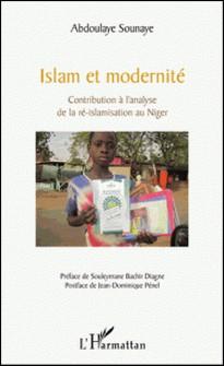 Islam et modernité - Contribution à l'analyse de la ré-islamisation au Niger-Abdoulaye Sounaye