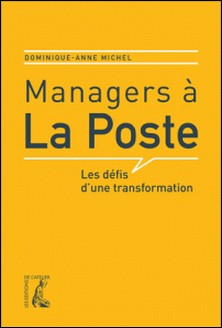 Managers à la Poste - Les défis d'une transformation-Dominique-Anne Michel