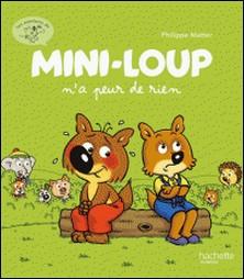 Mini-Loup n'a peur de rien-Philippe Matter