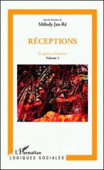 Le genre à l'oeuvre - Volume 1, Réception-Mélody Jan-Ré