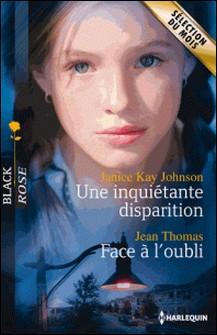 Une inquiétante disparition - Face à l'oubli-Janice Kay Johnson , Jean Thomas