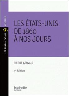 Les États-Unis de 1860 à nos jours - Nº112 2ème édition-Pierre Gervais