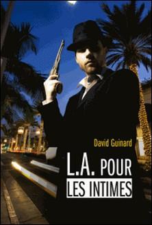 L.A. pour les intimes-David Guinard