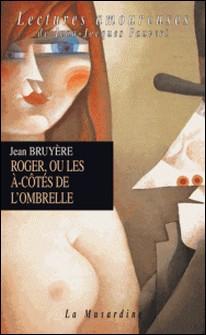 Roger, ou les à-côtés de l'ombrelle-Jean Lurçat
