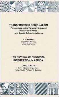 Transfrontier Regionalism. The Revival of Regional Integration in Africa-Daniel C. Bach , A.I. Asiwaju