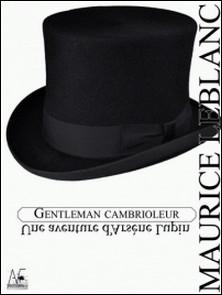 Gentleman cambrioleur - Une aventure d'Arsène LUPIN-Maurice Leblanc